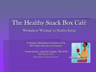 The Healthy Snack Box Caf  Workplaces  Working  on Healthy Eating