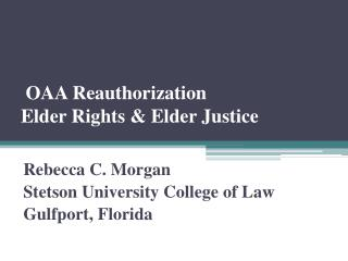 OAA Reauthorization Elder Rights & Elder Justice