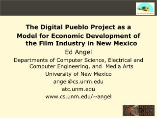 The Digital Pueblo Project as a  Model for Economic Development of the Film Industry in New Mexico