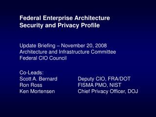 Federal Enterprise Architecture Security and Privacy Profile Update Briefing – November 20, 2008