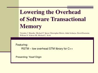 Featuring:  RSTM – low overhead STM library for C++ Presenting: Yosef Etigin