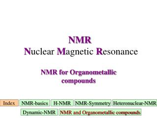 NMR N uclear  M agnetic  R esonance