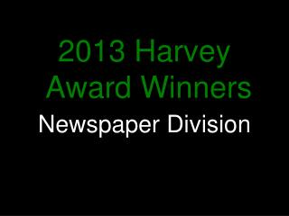 2013 Harvey  Award Winners