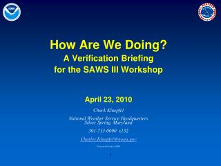 How Are We Doing? A Verification Briefing  for the SAWS III Workshop April 23, 2010 Chuck Kluepfel