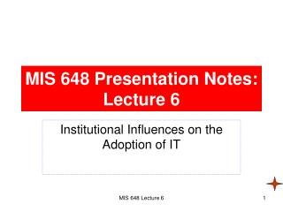 MIS 648 Presentation Notes: Lecture 6