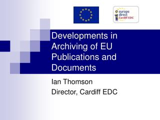 Developments in Archiving of EU Publications and Documents