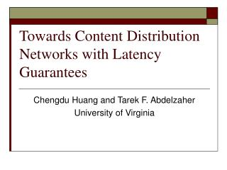 Towards Content Distribution Networks with Latency Guarantees