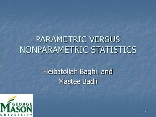 PARAMETRIC VERSUS NONPARAMETRIC STATISTICS