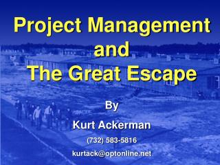 Project Management and The Great Escape