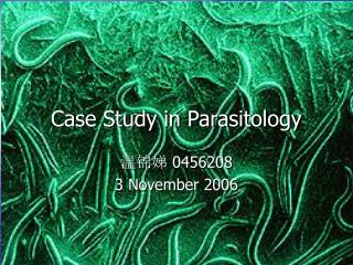 Case Study in Parasitology