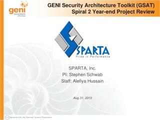 GENI Security Architecture Toolkit (GSAT) Spiral 2 Year-end Project Review