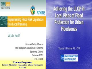 Tracey Ferguson Project Manager, Integrated Water Resources ATKINS