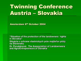 Twinning Conference Austria  – Slovakia      Amsterdam 8 th  October 2004