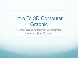 Intro To 3D Computer Graphic