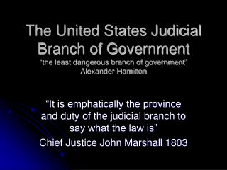 """It is emphatically the province and duty of the judicial branch to say what the law is"""