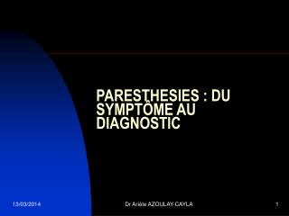 PARESTHESIES : DU SYMPTÔME AU DIAGNOSTIC
