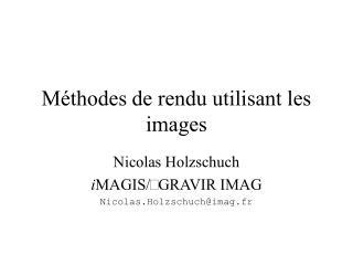 Méthodes de rendu utilisant les images