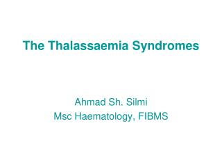 The Thalassaemia Syndromes