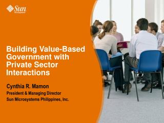Building Value-Based Government with Private Sector Interactions