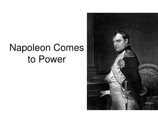 Napoleon Comes to Power