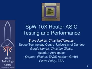 SpW-10X Router ASIC Testing and Performance