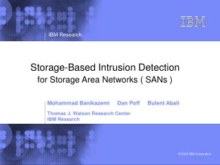 Storage-Based Intrusion Detection  for Storage Area Networks ( SANs )