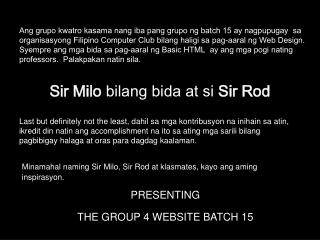 Sir Milo  bilang bida at si  Sir Rod