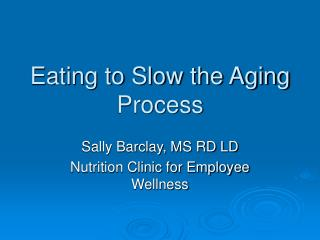 Eating to Slow the Aging Process