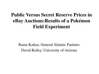 Public Versus Secret Reserve Prices in eBay Auctions:Results of a Pokémon Field Experiment