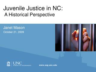 Juvenile Justice in NC:  A Historical Perspective