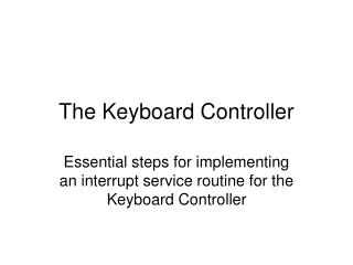 The Keyboard Controller