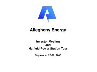 Investor Meeting  and  Hatfield Power Station Tour  September 27-28, 2006