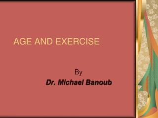 AGE AND EXERCISE