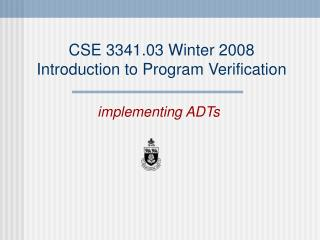 CSE 3341.03 Winter 2008 Introduction to Program Verification