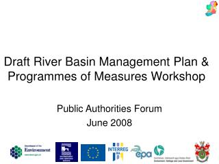 Draft River Basin Management Plan & Programmes of Measures Workshop