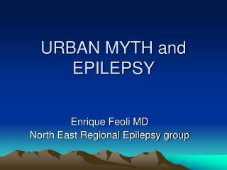 URBAN MYTH and  EPILEPSY