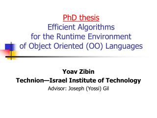 PhD thesis Efficient Algorithms  for the Runtime Environment     of Object Oriented (OO) Languages