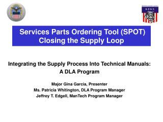 Services Parts Ordering Tool (SPOT) Closing the Supply Loop
