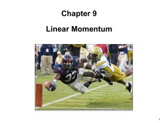 Chapter 9 Linear Momentum