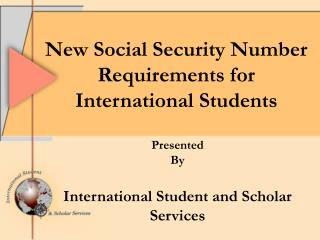 New Social Security Number Requirements for International Students