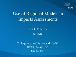 Use of Regional Models in Impacts Assessments