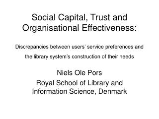 Niels Ole Pors Royal School of Library and Information Science, Denmark