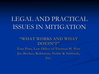LEGAL AND PRACTICAL ISSUES IN MITIGATION