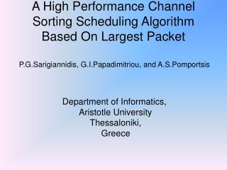 A High Performance Channel Sorting Scheduling Algorithm Based On Largest Packet