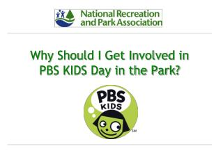 Why Should I Get Involved in  PBS KIDS Day in the Park?