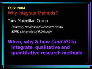 ESS: 2004 Why Integrate Methods?