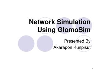 Network Simulation  Using GlomoSim