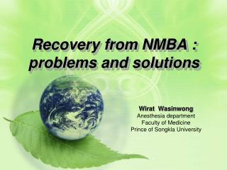 Recovery from NMBA : problems and solutions
