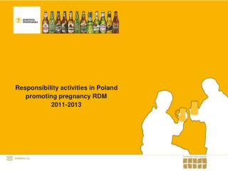 Responsibility activities in Poland promoting pregnancy RDM 2011-2013