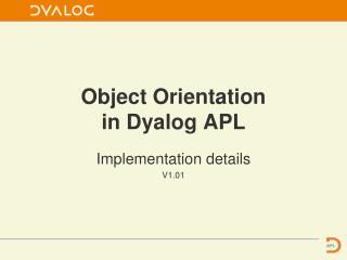 Object Orientation in Dyalog APL